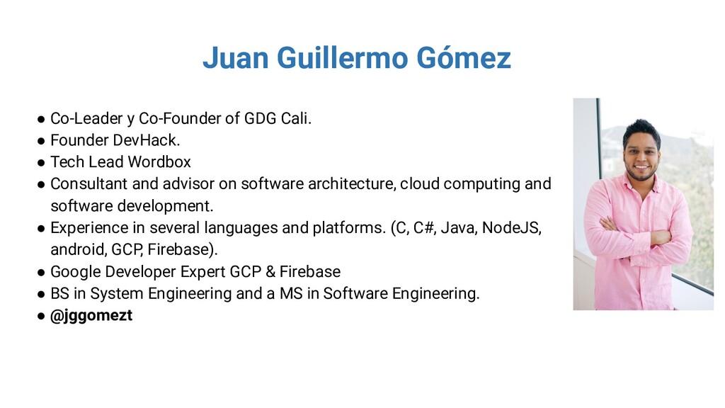 Juan Guillermo Gómez ● Co-Leader y Co-Founder o...