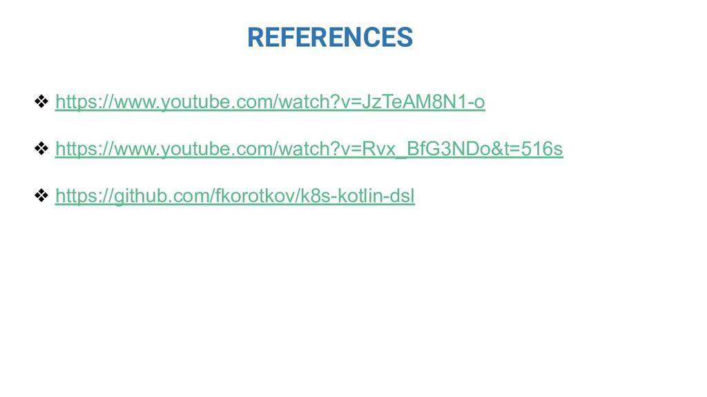 REFERENCES ❖ https://www.youtube.com/watch?v=Jz...
