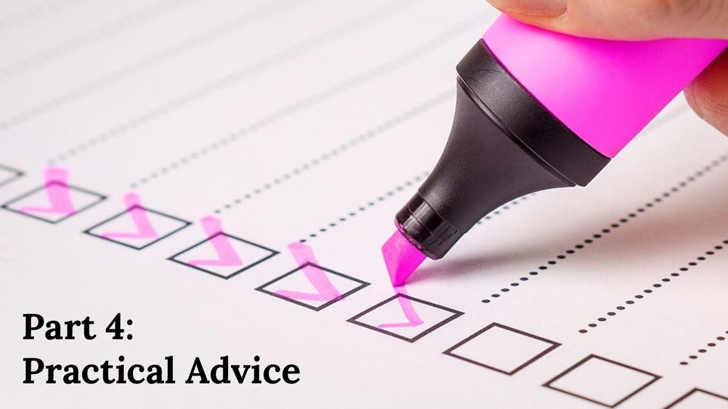 Part 4: Practical Advice