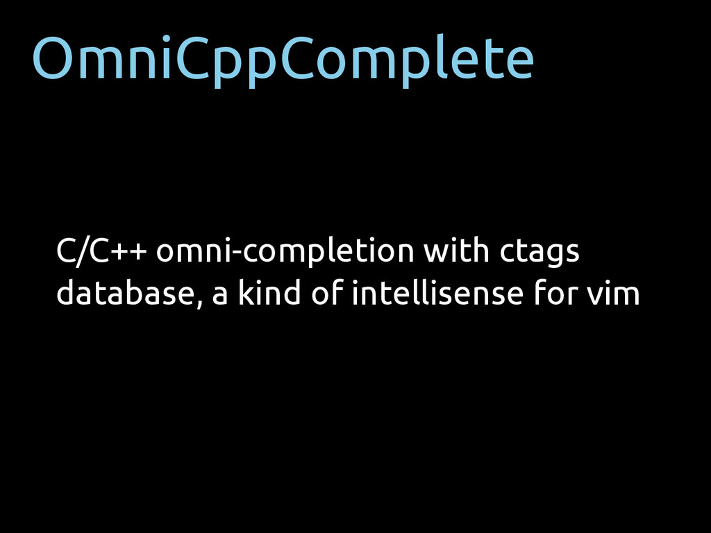 OmniCppComplete C/C++ omni-completion with ctag...