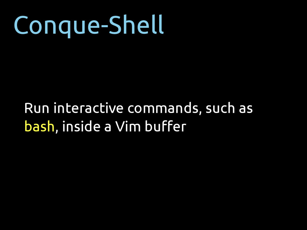Conque-Shell Run interactive commands, such as ...