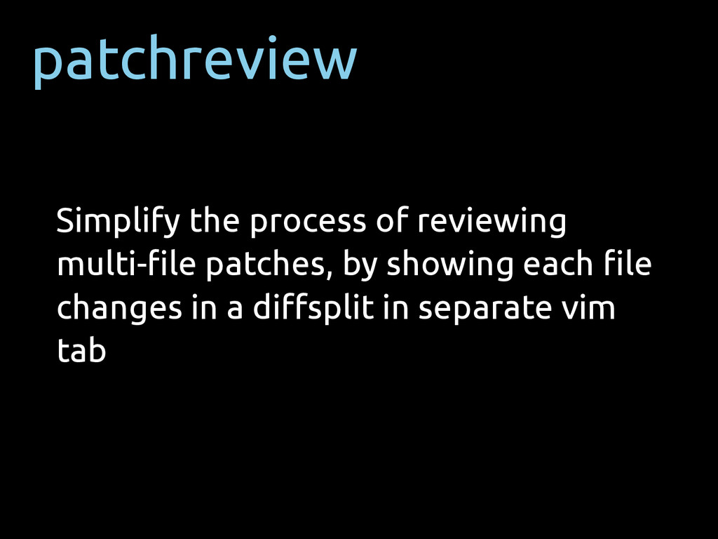 patchreview Simplify the process of reviewing m...