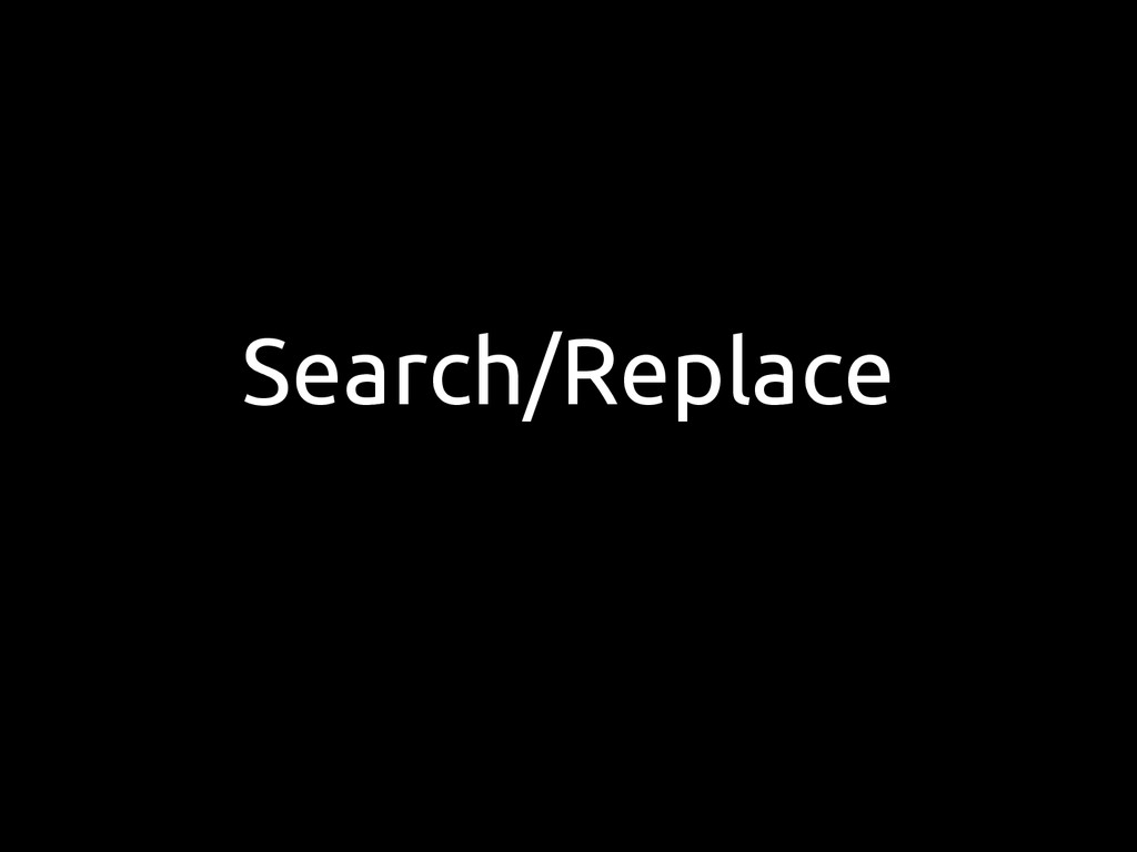 Search/Replace