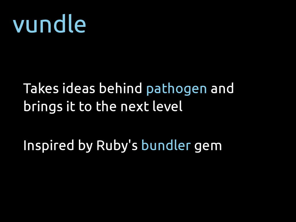 vundle Takes ideas behind pathogen and brings i...