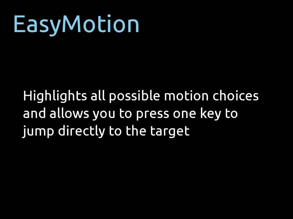 EasyMotion Highlights all possible motion choic...