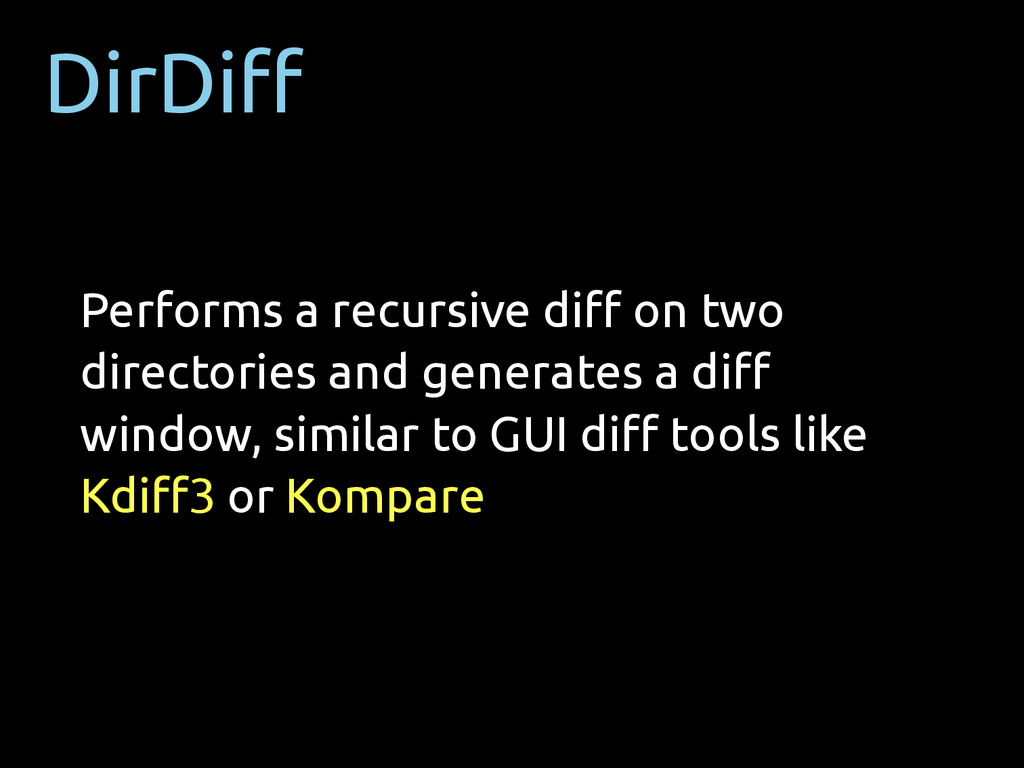 DirDiff Performs a recursive diff on two director...