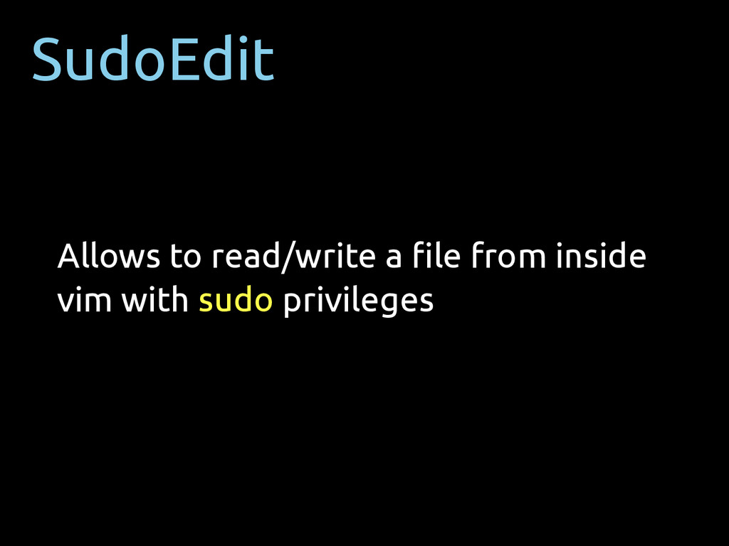 SudoEdit Allows to read/write a file from inside...