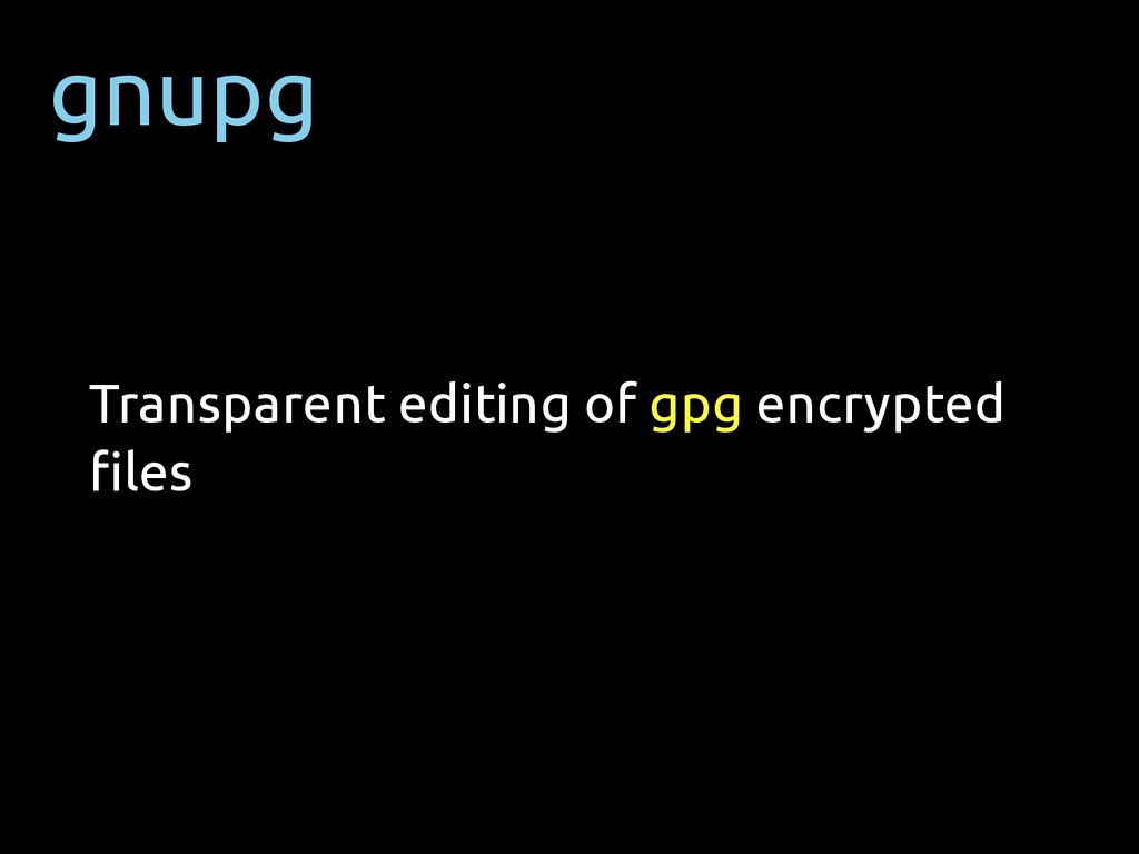 gnupg Transparent editing of gpg encrypted files