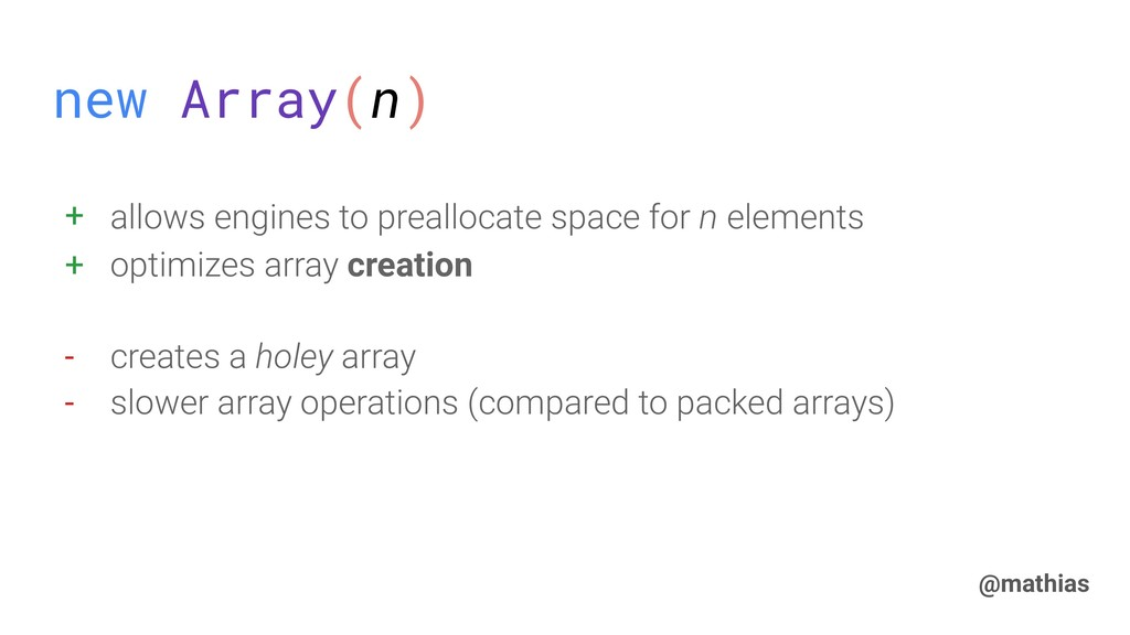 @mathias new Array(n) + allows engines to preal...