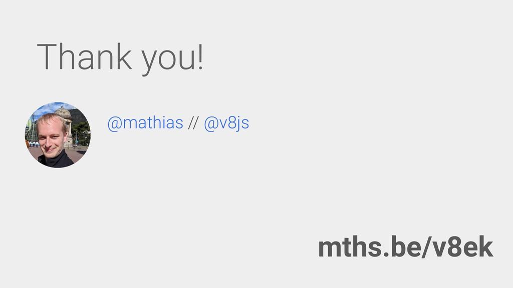 Thank you! @mathias // @v8js mths.be/v8ek