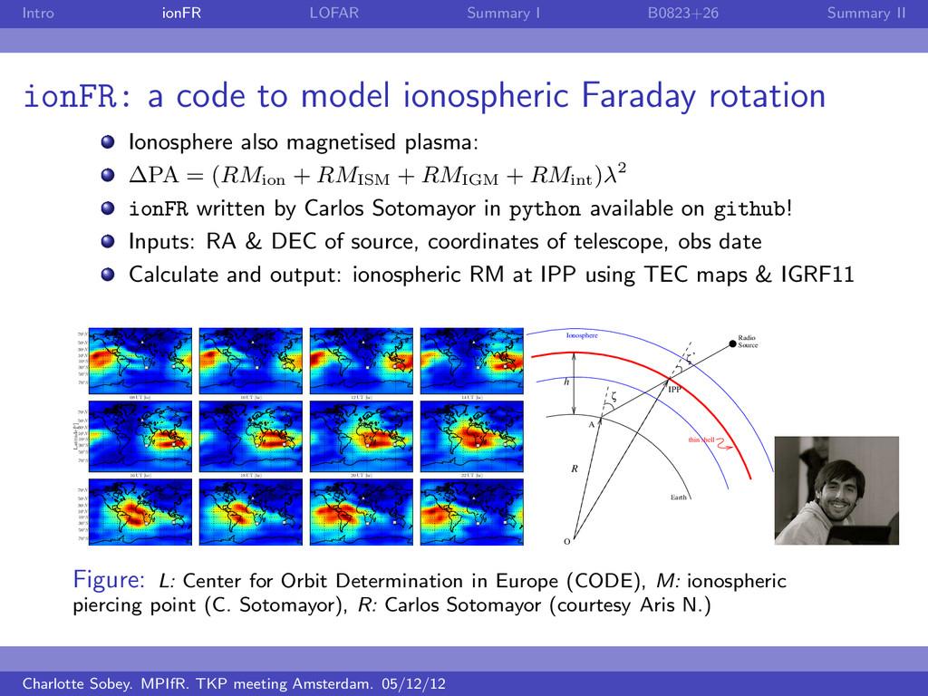 Intro ionFR LOFAR Summary I B0823+26 Summary II...