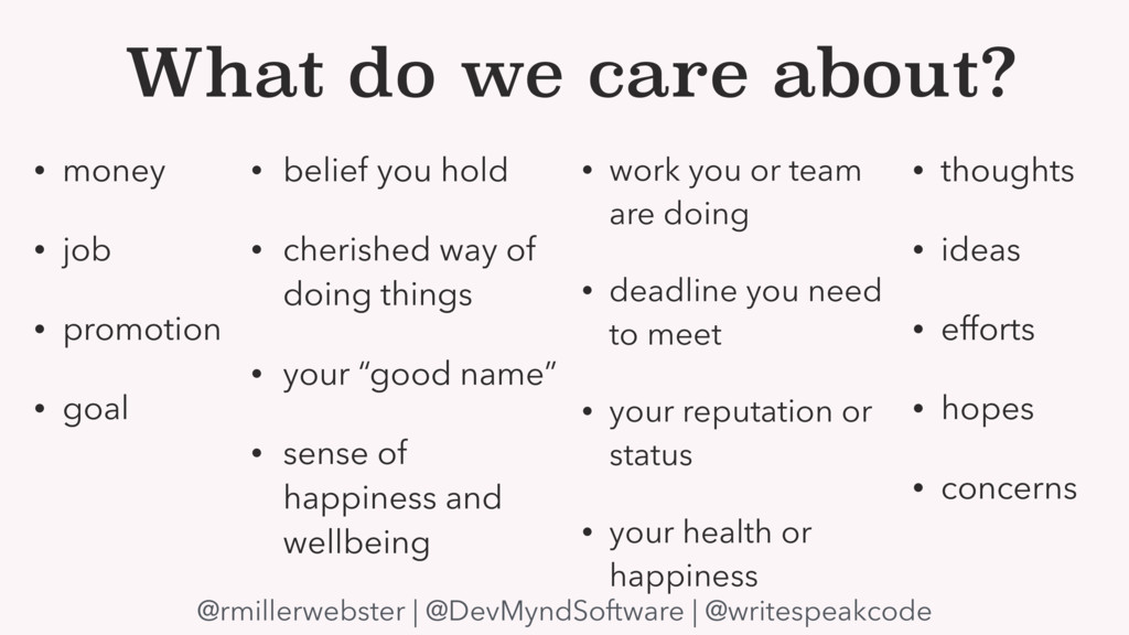 What do we care about? • money • job • promotio...