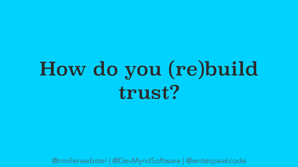 How do you (re)build trust? @rmillerwebster | @...