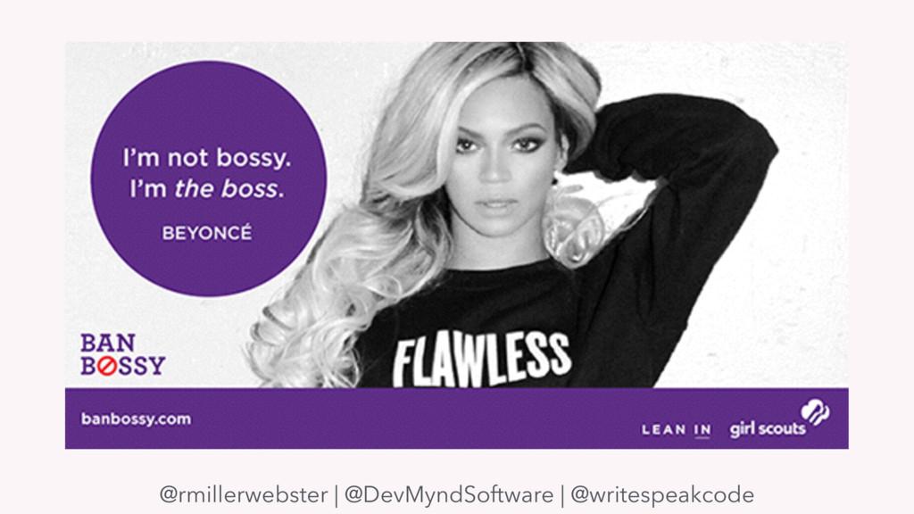 @rmillerwebster | @DevMyndSoftware | @writespea...