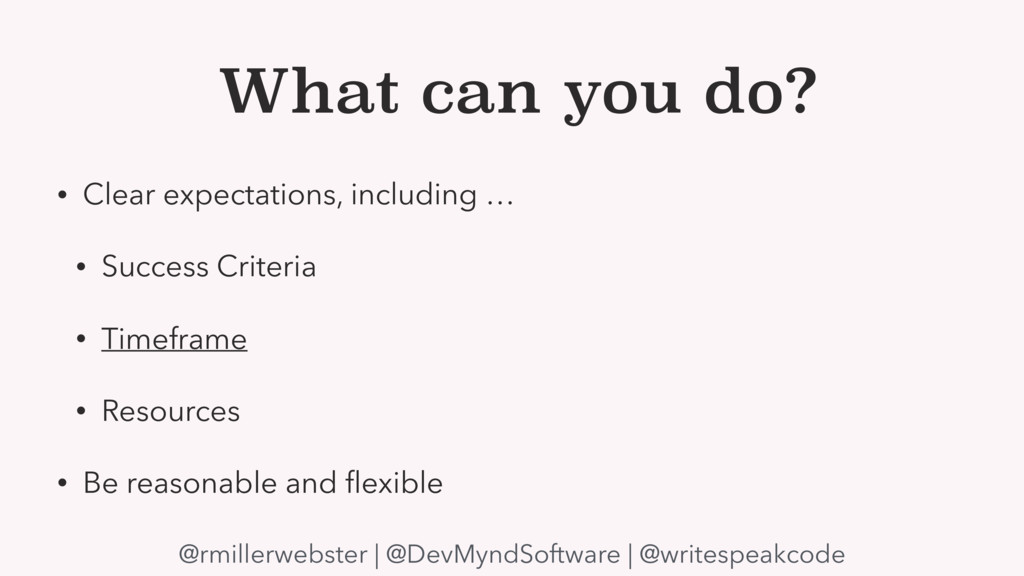 What can you do? • Clear expectations, includin...