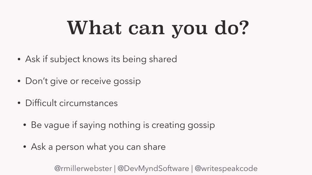 What can you do? • Ask if subject knows its bei...
