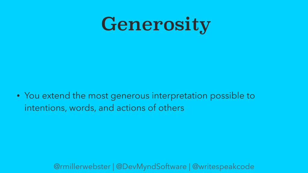 Generosity • You extend the most generous inter...