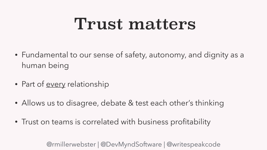 Trust matters • Fundamental to our sense of saf...