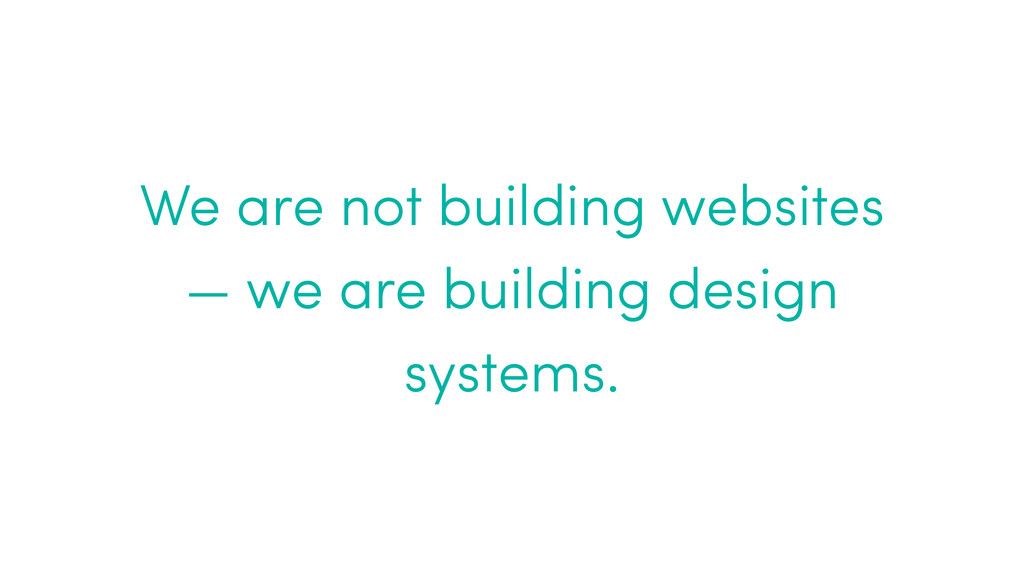 We are not building websites — we are building ...