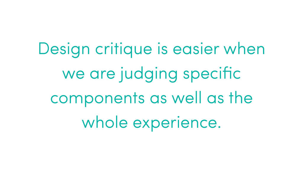 Design critique is easier when we are judging s...