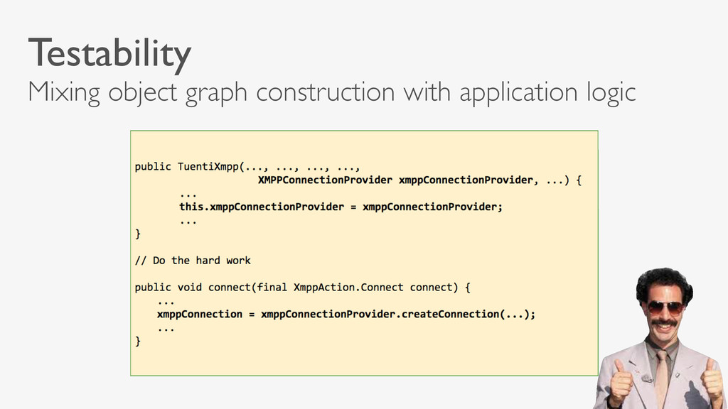 Testability Mixing object graph construction wi...