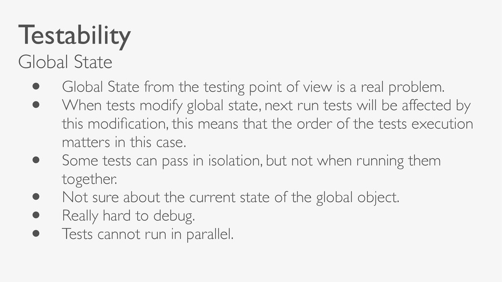 Testability Global State • Global State from th...