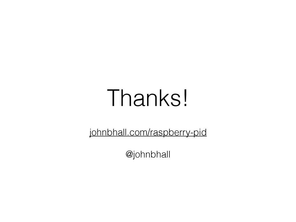 Thanks! ! johnbhall.com/raspberry-pid ! @johnbh...