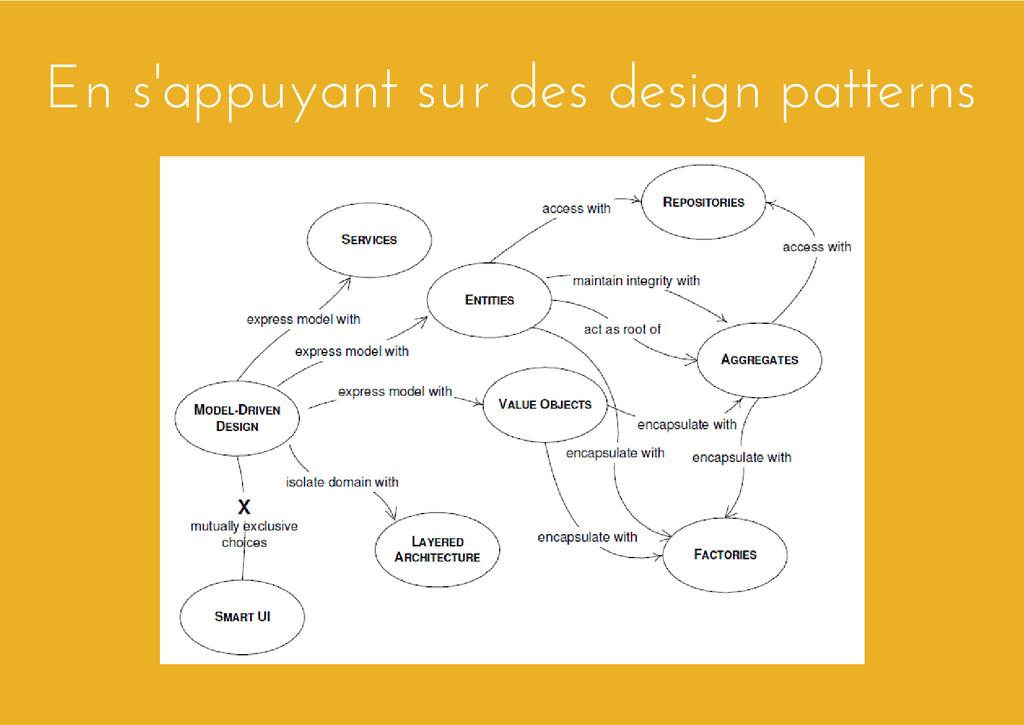 En s'appuyant sur des design patterns