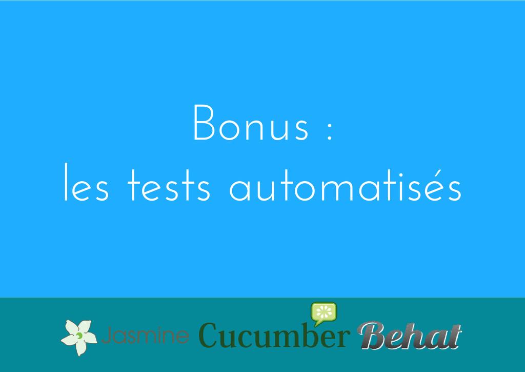 Bonus : les tests automatisés