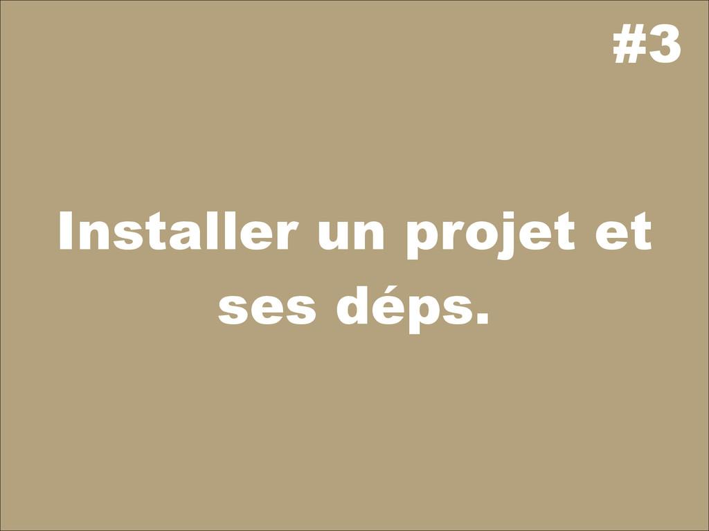 #3 Installer un projet et ses déps.
