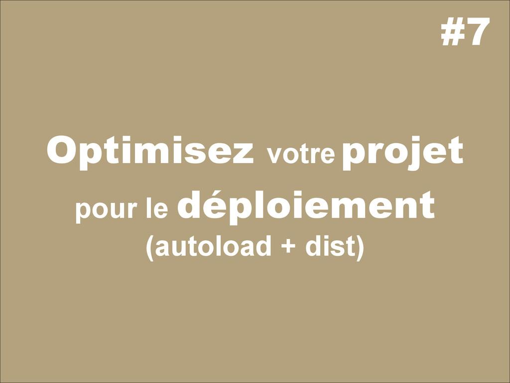 #7 Optimisez votre projet pour le déploiement (...