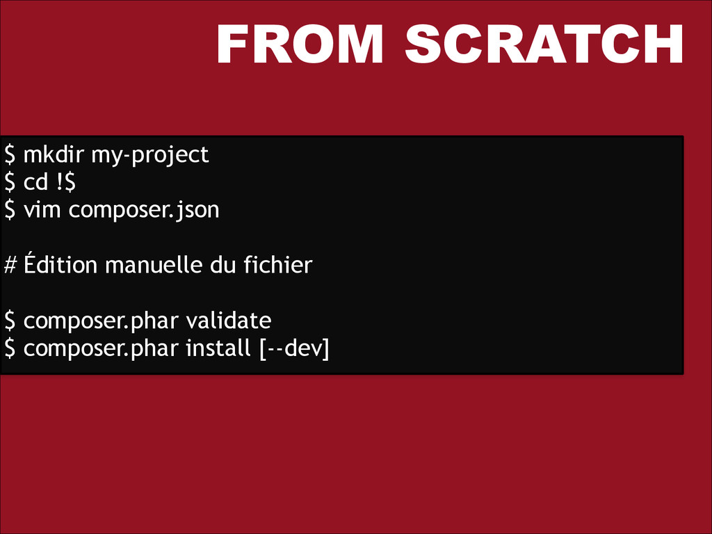 FROM SCRATCH $ mkdir my-project $ cd !$ $ vim c...