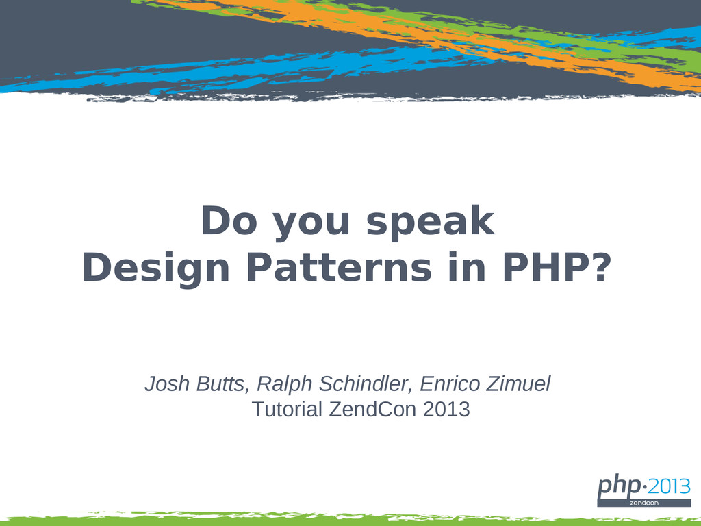 Do you speak Design Patterns in PHP? Josh Butts...