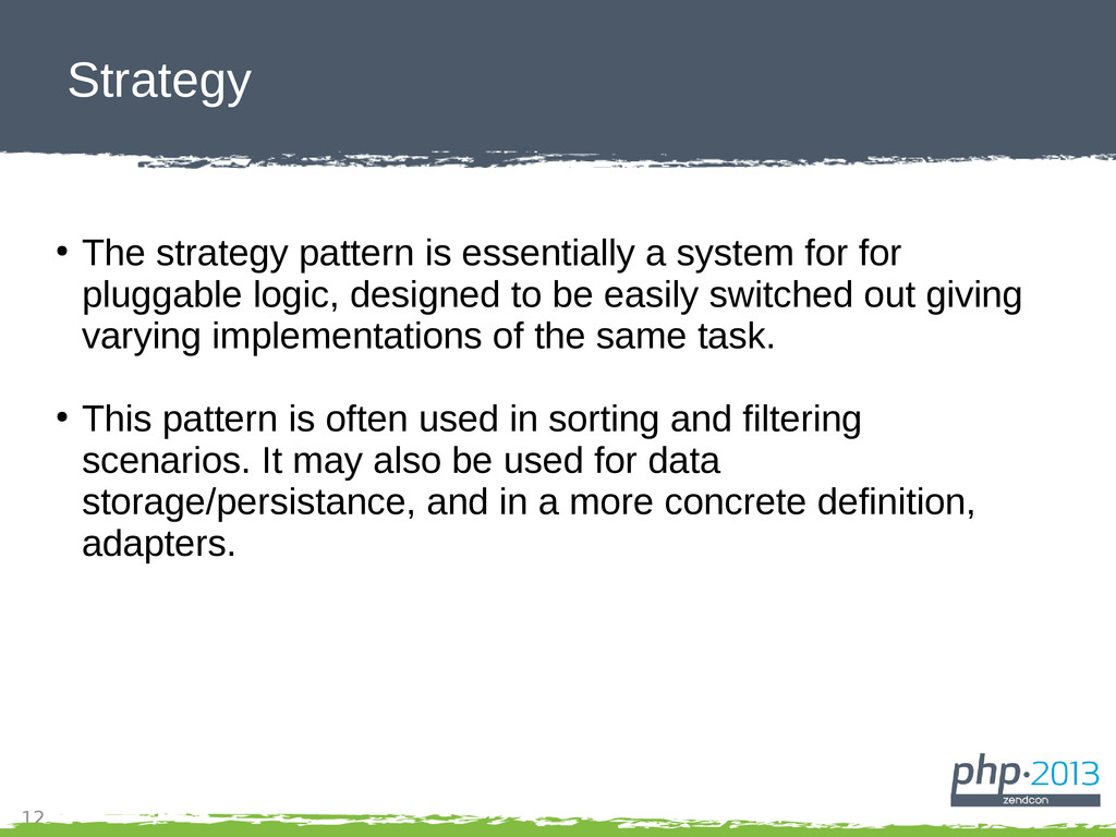 12 Strategy ● The strategy pattern is essential...