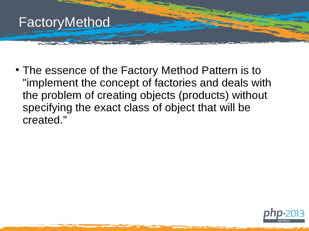 FactoryMethod ● The essence of the Factory Meth...