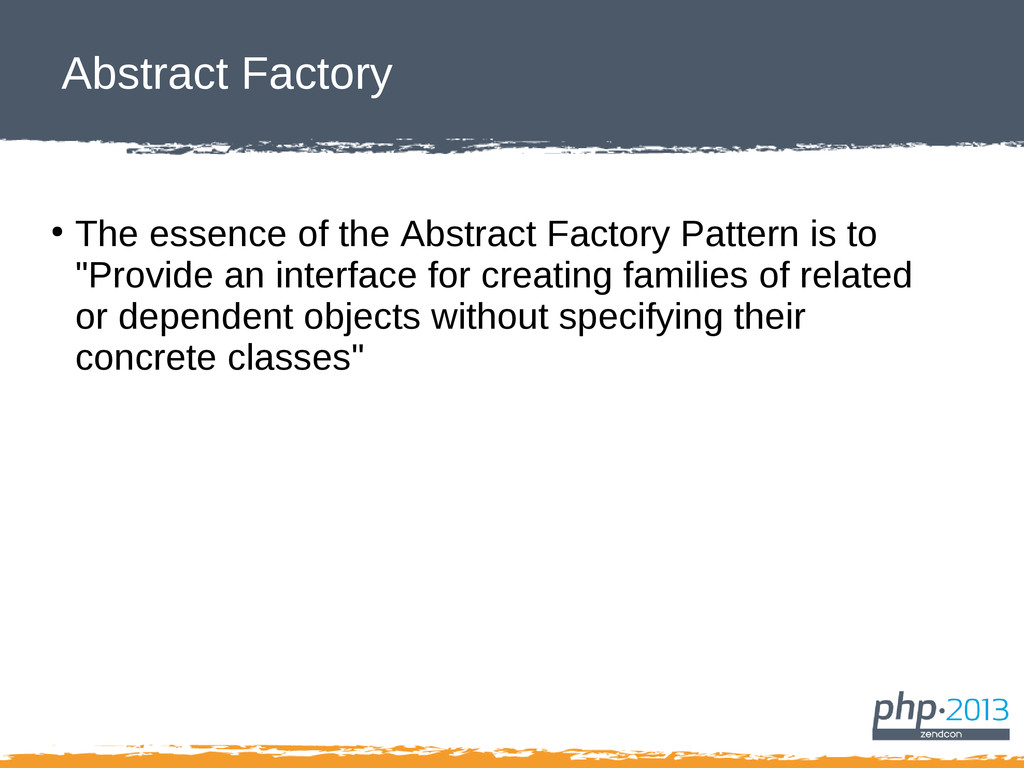 Abstract Factory ● The essence of the Abstract ...