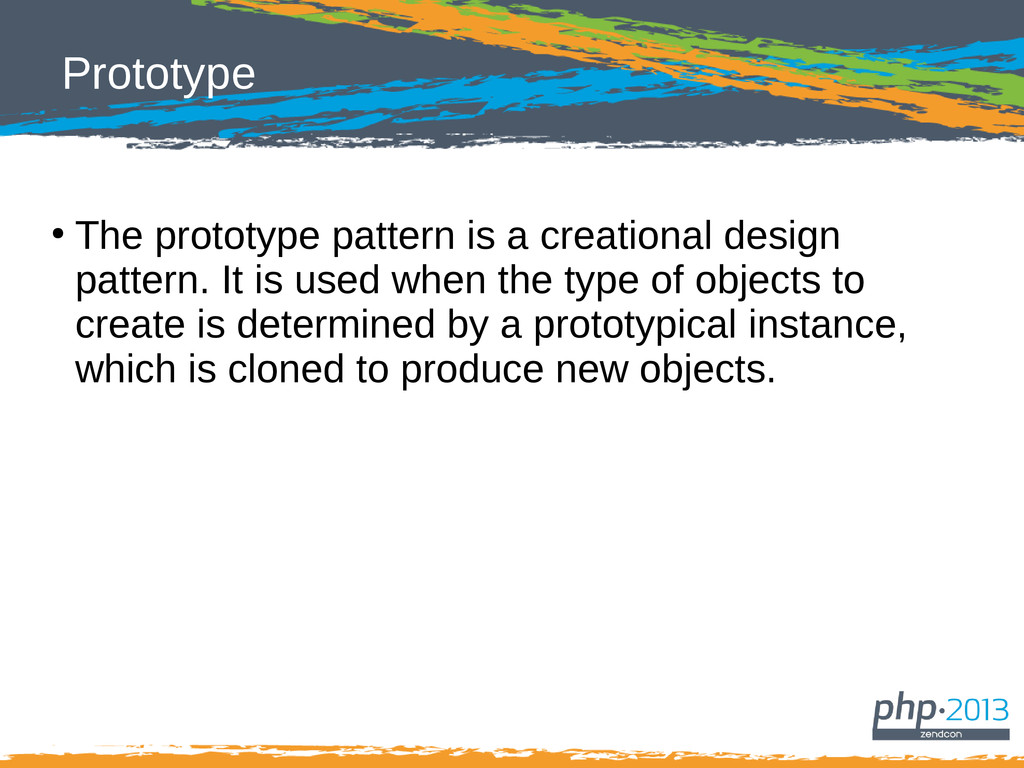 Prototype ● The prototype pattern is a creation...