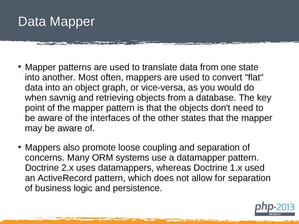 Data Mapper ● Mapper patterns are used to trans...