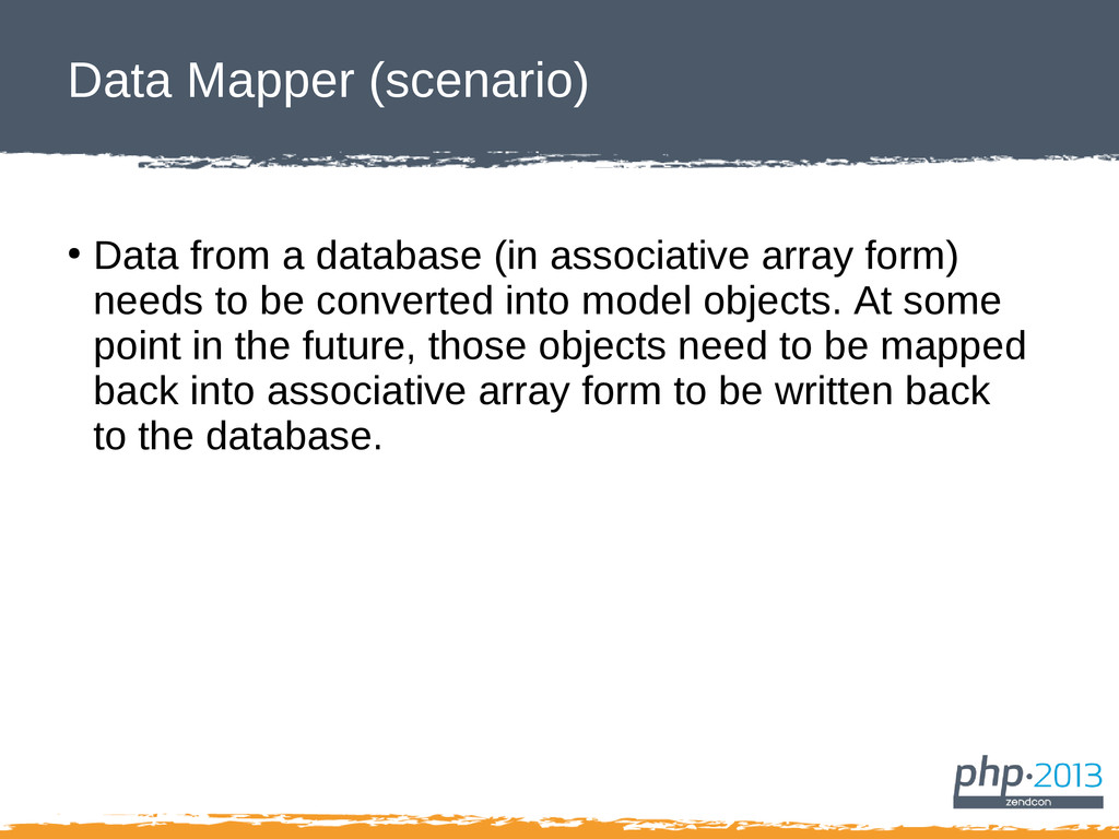 Data Mapper (scenario) ● Data from a database (...