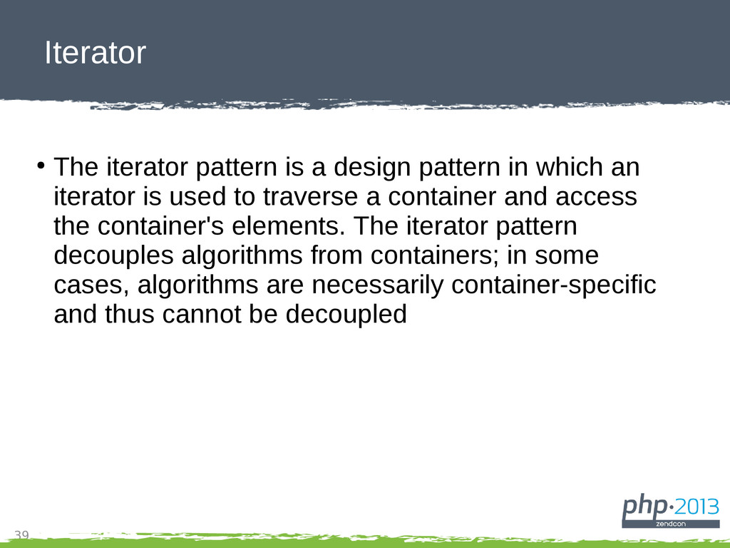 39 Iterator ● The iterator pattern is a design ...