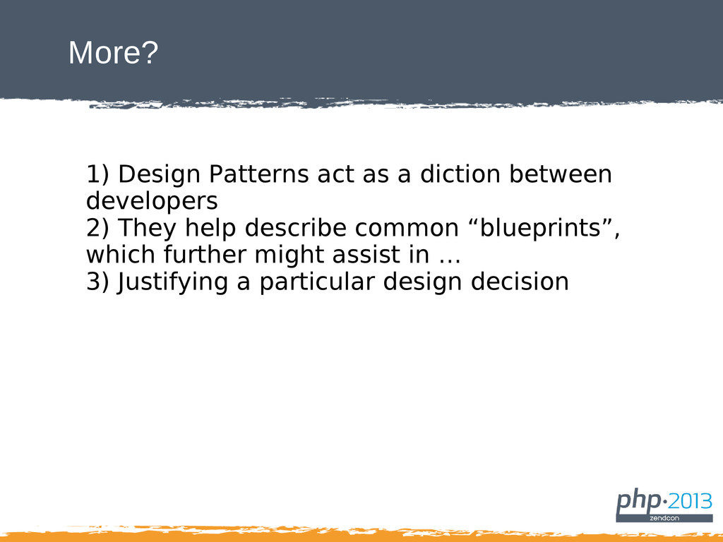 More? 1) Design Patterns act as a diction betwe...