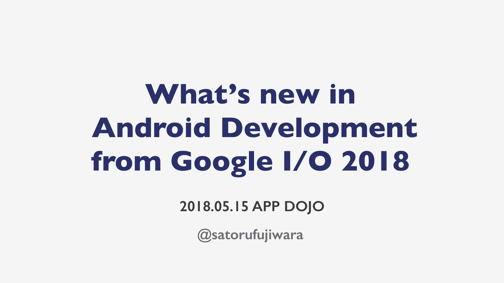 What's new in Android Development from Google I...