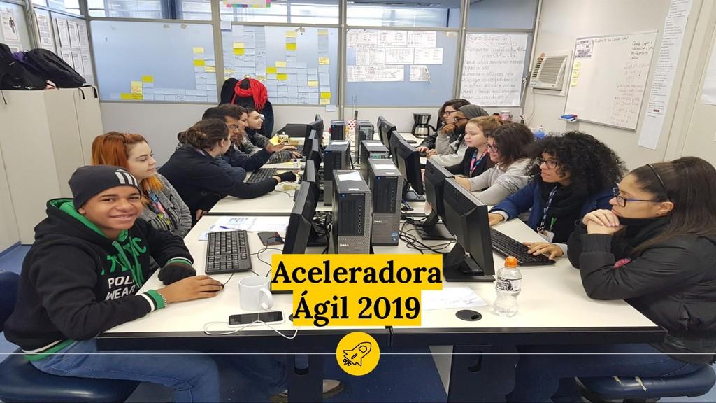 Aceleradora Ágil 2019 15