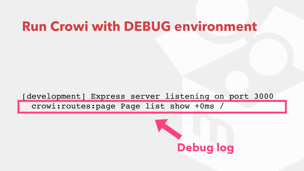 Run Crowi with DEBUG environment [development] ...