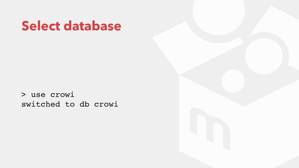 Select database > use crowi