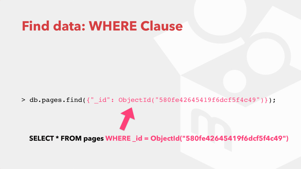 "Find data: WHERE Clause > db.pages.find({""_id"":..."