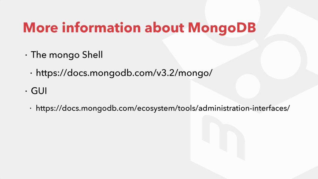 More information about MongoDB ɾ The mongo Shel...