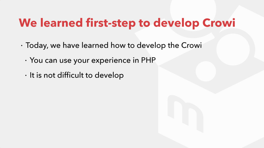 We learned first-step to develop Crowi ɾ Today, ...