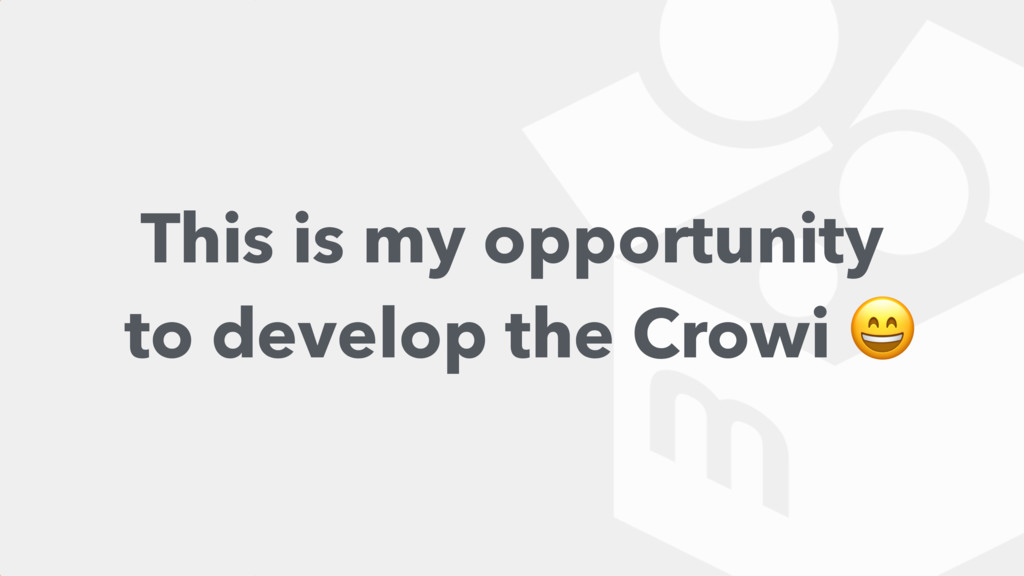 This is my opportunity