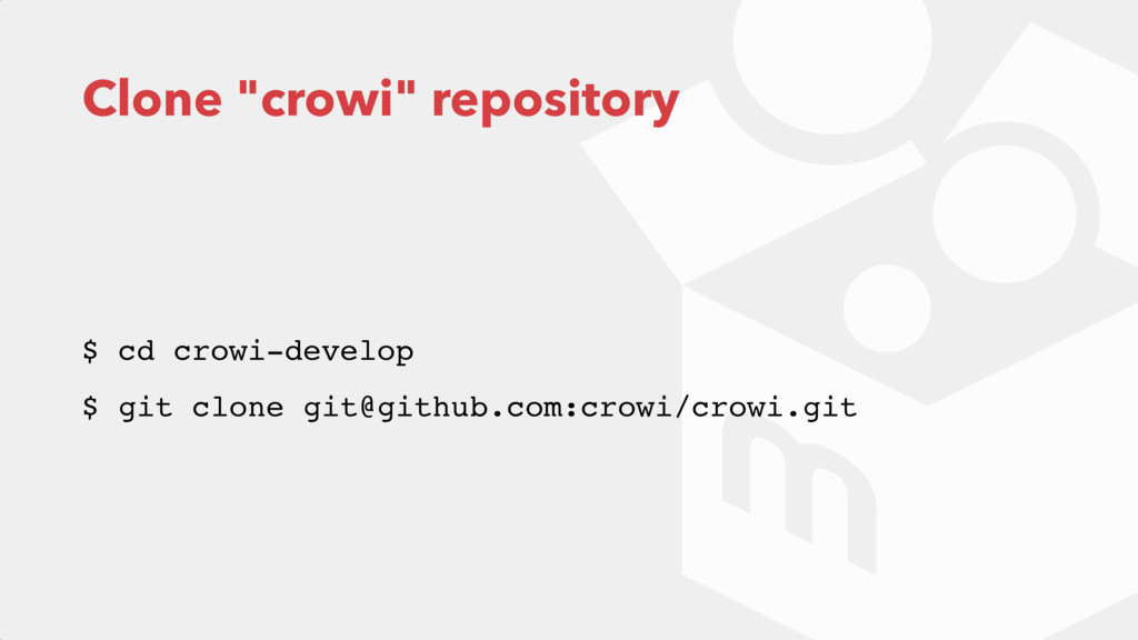 "Clone ""crowi"" repository $ cd crowi-develop $ g..."